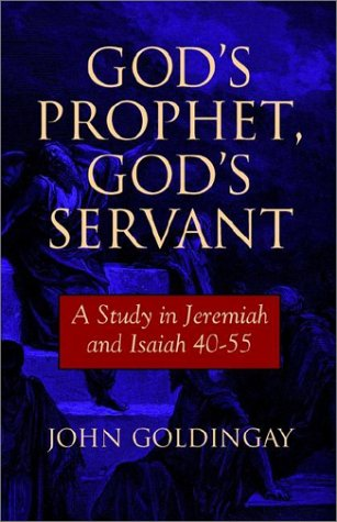 God's Prophet, God's Servant: A Study in Jeremiah and Isaiah 40-55