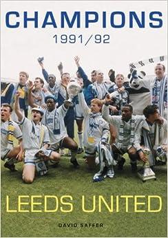 Champions 1991/1992: Leeds United (100 Greats S.)