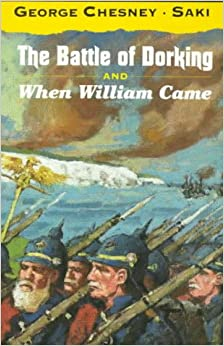 The Battle of Dorking, and When William Came (Oxford