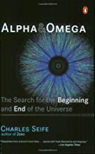 Alpha and Omega: The Search for the Beginning and End of the Universe