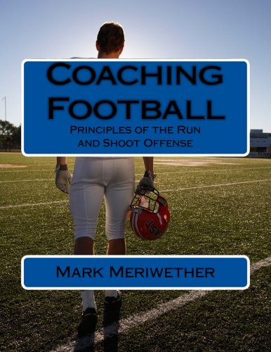 Download Coaching Football: Principles of the Run and Shoot Offense PDF