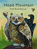 img - for Hope Mountain: wild bird rescue book / textbook / text book