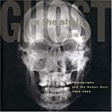 Ghost in the Shell: Photography and the Human Soul, 1850-2000