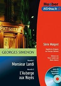 Série Maigret : Monsieur Lundi - L'Auberge aux Noyés  par Georges Simenon
