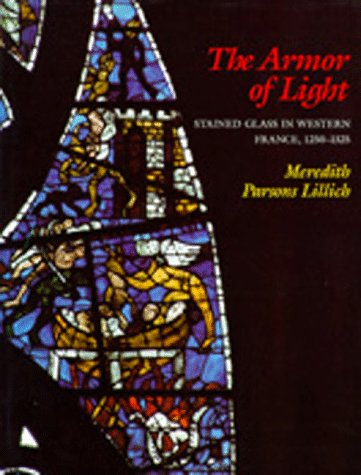The Armor of Light: Stained Glass in Western France, 1250-1325