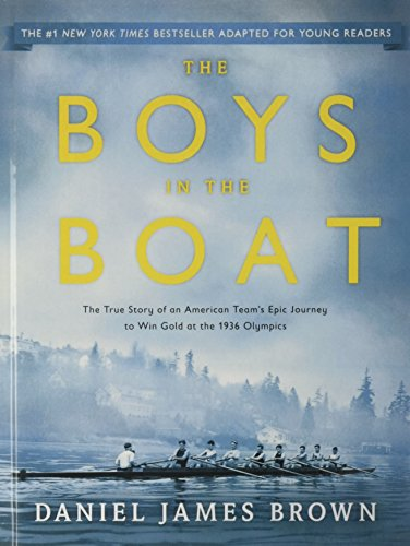 The Boys In The Boat: The True Story Of An American Team's Epic Journey To Win Gold At The 1936 Olympics (Young Readers Edition) (Turtleback School & Library Binding Edition)