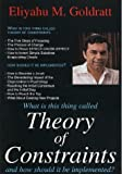 What is This Thing Called Theory of Constraints and How Should It Be Implemented? by Eliyahu M. Goldratt (1990-06-02)