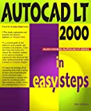 img - for AutoCAD LT 2000 in Easy Steps (In Easy Steps Series) book / textbook / text book