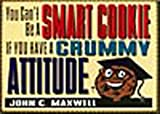 You Can't Be a Smart Cookie If You Have a Crummy Attitude, John C. Maxwell, 1562921053