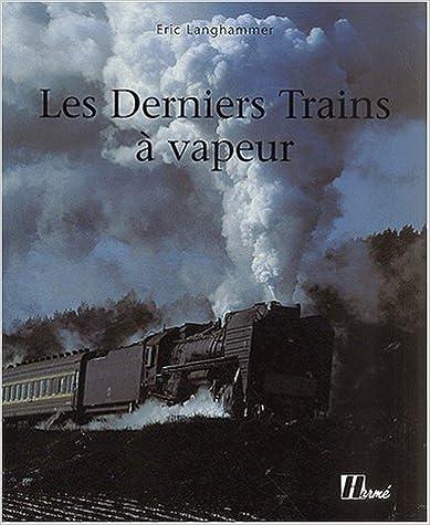Livre Les Derniers Trains à vapeur pdf
