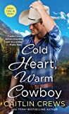 Cold Heart, Warm Cowboy (Cold River Ranch Book 2)