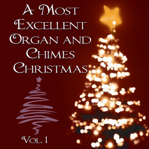 A Most Excellent Organs and Chimes Christmas, Vol. ()