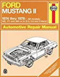 Ford Mustang II, 1974-1978: All models, 140, 171 and 302 cu in (2.3, 2.8 and 5 liters) (Haynes Repair Manuals) 1st edition by Haynes, John (1982) Paperback
