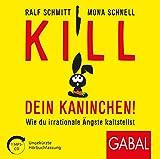 img - for Kill dein Kaninchen!: Wie du irrationale  ngste kaltstellst book / textbook / text book