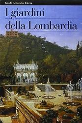 I giardini della Lombardia (Guide artistiche Electa) (Italian Edition)