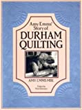 img - for Amy Emms' Story of Durham Quilting book / textbook / text book