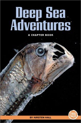 Read Online Deep Sea Adventures: A Chapter Book (True Tales) pdf