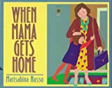 When Mama Gets Home, Marisabina Russo, 0688149863