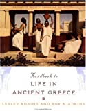 Front cover for the book Handbook to Life in Ancient Greece by Lesley Adkins