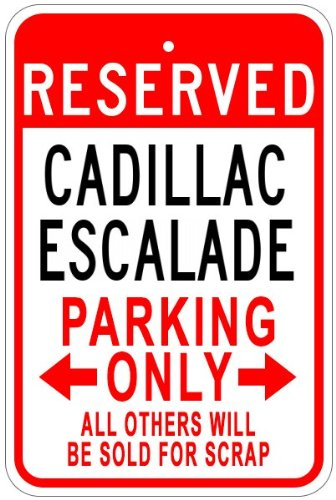 cadillac-escalade-aluminum-parking-sign-12-x-18-inches
