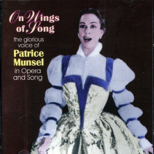On Wings Of Song - The Glorious Voice Of Patrice Munsel In Opera And Song