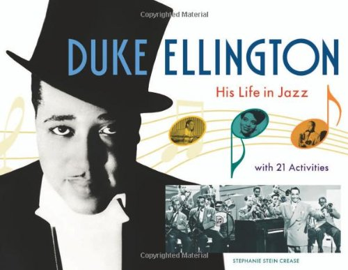 Duke Ellington: His Life in Jazz with 21 Activities (For Kids)