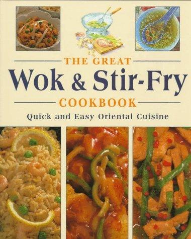 The Great Wok & Stir-Fry Cookbook