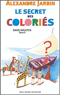 Sans adultes, Tome 2 : Le secret des coloriés par Jardin