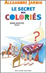 Sans adultes, Tome 2 : Le secret des coloriés par Jardin