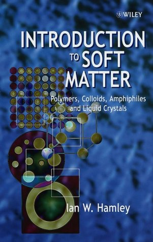 Introduction to Soft Matter: Polymers, Colloids, Amphiphiles and Liquid Crystals