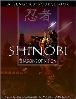 Shinobi: Shadows of Nihon (A Sengoku Sourcebook - GRG 1003 ...