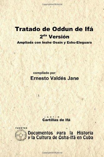 Download Tratado De Odun De Ifá. 2Da Versión. Ampliada Con Ishe Osain Y Eshu-Eleguara Por Odun (Spanish Edition) pdf