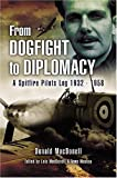 From Dogfight to Diplomacy, A R D MacDonell, 1844153207