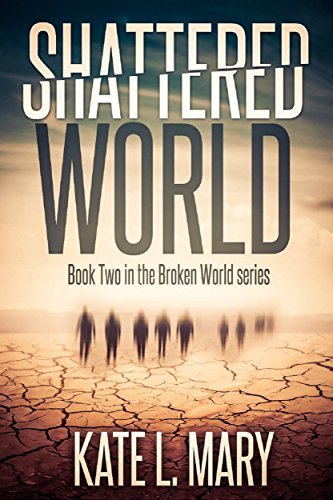 Book: Shattered World (Broken World Book 2) by Kate L. Mary