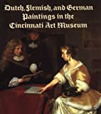 Dutch, Flemish and German Paintings in the Cincinnati Art Museum, Mary A. Scott, 0931537061