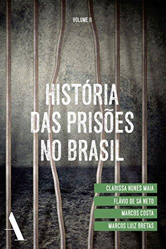História das Prisões no Brasil - Volume 2