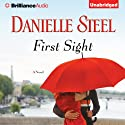 First Sight: A Novel Audiobook by Danielle Steel Narrated by Arthur Morey
