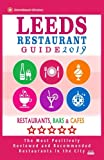 Leeds Restaurant Guide 2019: Best Rated Restaurants in Leeds, United Kingdom - 500 Restaurants, Bars and Cafés recommended for Visitors, 2019