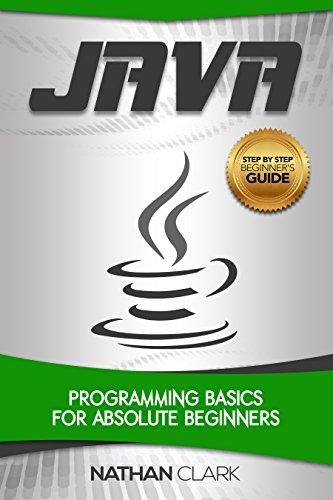 Java: Programming Basics for Absolute Beginners (Ste...
