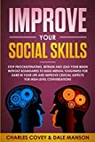 img - for Improve Your Social Skills: Stop Procrastinating,Retrain and Lead Your Brain without Boundaries to Build Mental Toughness for Dare in Your Life and Improve Crucial Aspects for High-Level Conversations book / textbook / text book