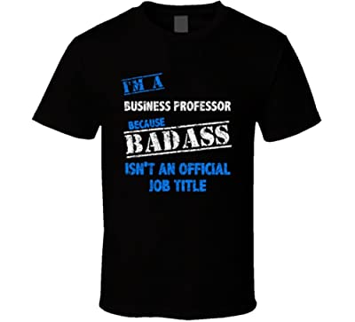 I'm A Business Professor Badass Job Occupation Worn Look T Shirt