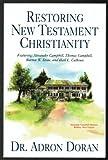 Restoring New Testament Christianity, Adron Doran, 0890981612
