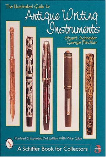 The Illustrated Guide to Antique Writing Instruments (Schiffer Book for Collectors (Paperback)) PDF