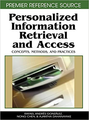 personalized information retrieval and access concepts methods and practices premier reference source