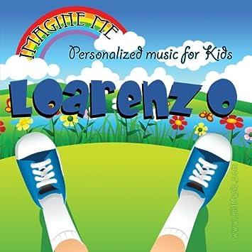 Personalized Kid Music - Imagine Me - Personalized just for Loarenzo - Pronounced (Lor-Ren-So)  - Amazon.com Music