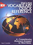 English Vocabulary Quick Reference: A Dictionary Arranged by Word Roots