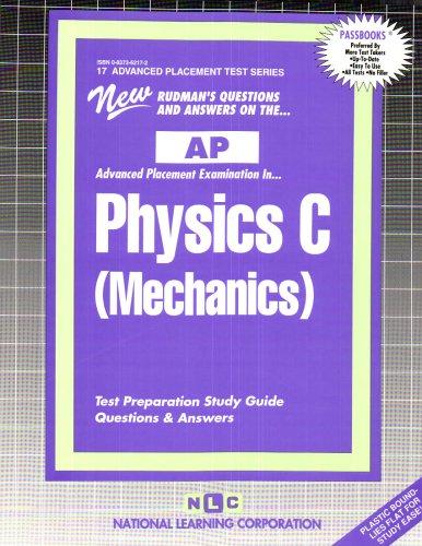 PHYSICS C (MECHANICS) (Advanced Placement Test Series) (Passbooks) (ADVANCED PLACEMENT TEST SERIES (AP))