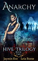 Anarchy (Hive Trilogy Book 2)