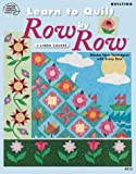 Learn to Quilt Row by Row, Linda Causee, 1590120310