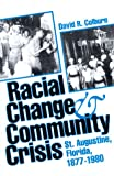 Front cover for the book Racial Change and Community Crisis: St. Augustine, Florida, 1877-1980 by David R. Colburn